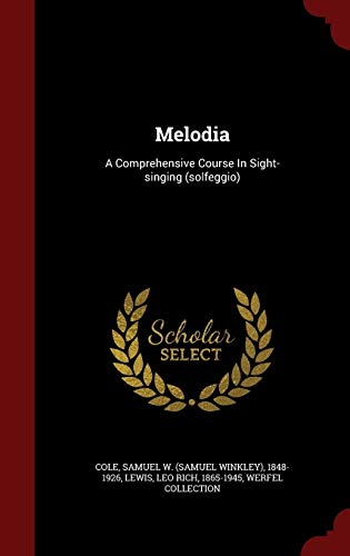 9781298511010: Melodia: A Comprehensive Course In Sight-singing (solfeggio)