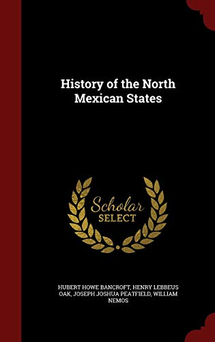 9781298514530: History of the North Mexican States
