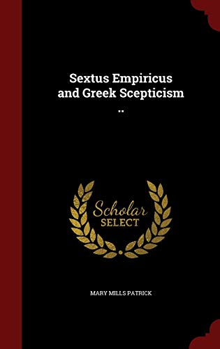 9781298514981: Sextus Empiricus and Greek Scepticism ..