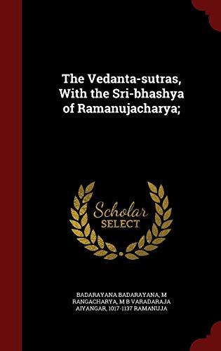 9781298517760: The Vedanta-sutras, With the Sri-bhashya of Ramanujacharya;