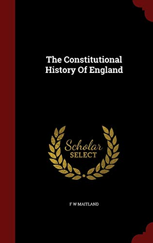 9781298520036: The Constitutional History Of England