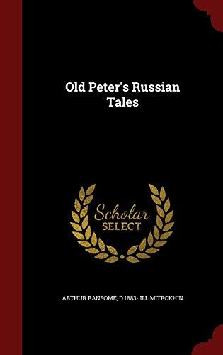 Old Peter's Russian Tales: Arthur Ransome; D 1883- ill Mitrokhin