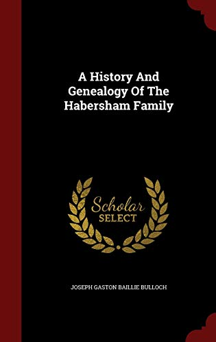 A History And Genealogy Of The Habersham