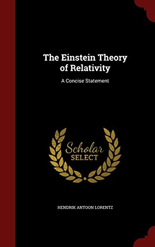 9781298525840: The Einstein Theory of Relativity: A Concise Statement