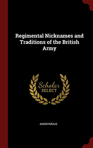 9781298529756: Regimental Nicknames and Traditions of the British Army