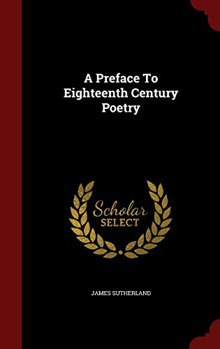 9781298531438: A Preface To Eighteenth Century Poetry