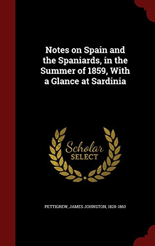 9781298533753: Notes on Spain and the Spaniards, in the Summer of 1859, With a Glance at Sardinia
