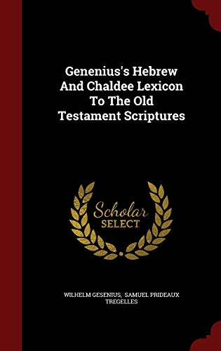 9781298534415: Genenius's Hebrew And Chaldee Lexicon To The Old Testament Scriptures