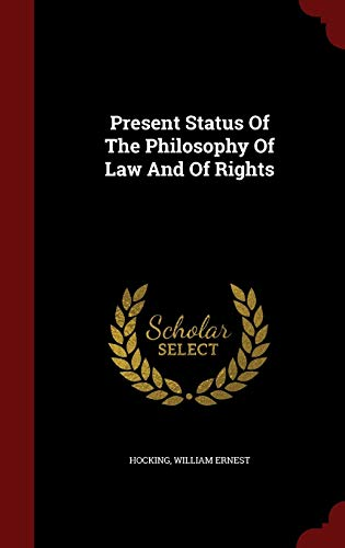 9781298534682: Present Status Of The Philosophy Of Law And Of Rights