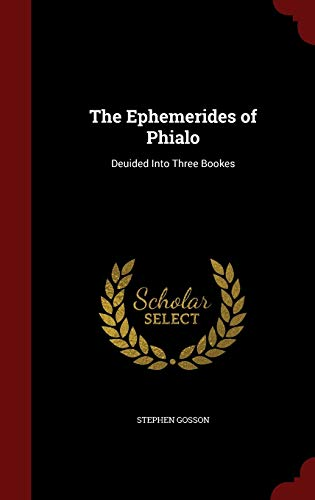 9781298539250: The Ephemerides of Phialo: Deuided Into Three Bookes
