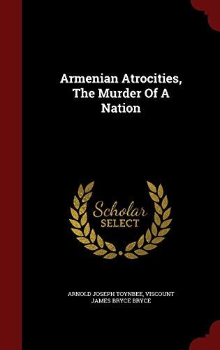 9781298548474: Armenian Atrocities, The Murder Of A Nation
