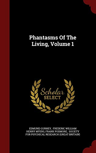 9781298551467: Phantasms Of The Living, Volume 1