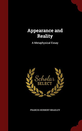 9781298552891: Appearance and Reality: A Metaphysical Essay