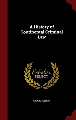 9781298554000: A History of Continental Criminal Law
