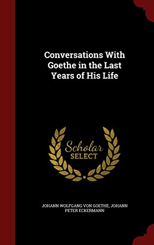 9781298554659: Conversations With Goethe in the Last Years of His Life