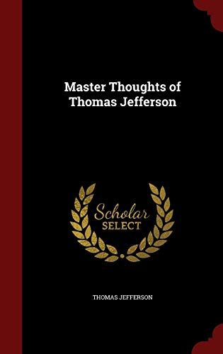 9781298558596: Master Thoughts of Thomas Jefferson