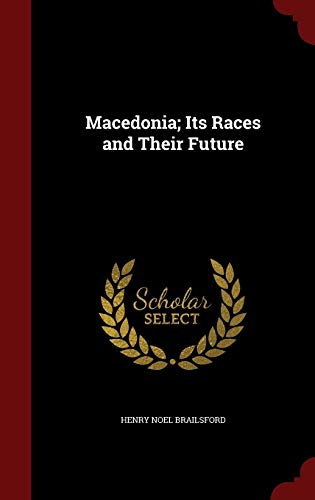 9781298560575: Macedonia; Its Races and Their Future