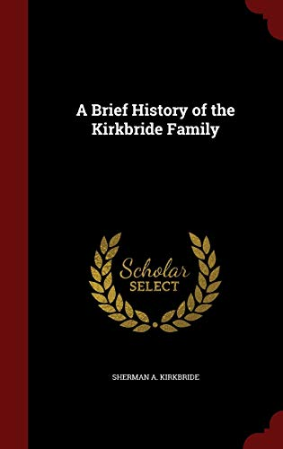 9781298560810: A Brief History of the Kirkbride Family