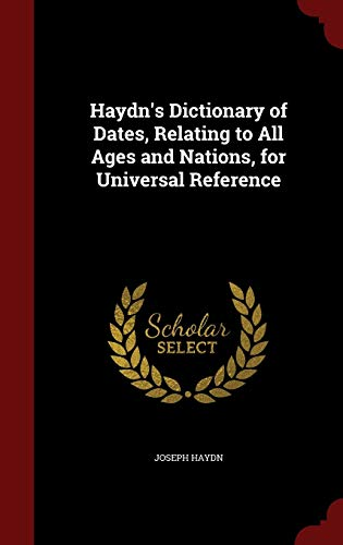 9781298562784: Haydn's Dictionary of Dates, Relating to All Ages and Nations, for Universal Reference