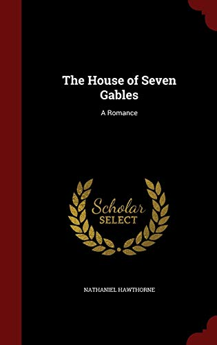 9781298563125: The House of Seven Gables: A Romance