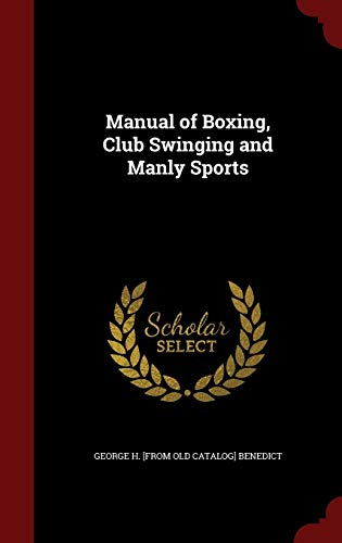 9781298564917: Manual of Boxing, Club Swinging and Manly Sports