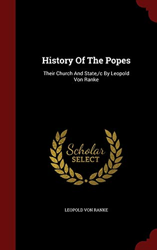 9781298565778: History Of The Popes: Their Church And State,/c By Leopold Von Ranke