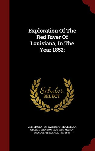 9781298565945: Exploration Of The Red River Of Louisiana, In The Year 1852;