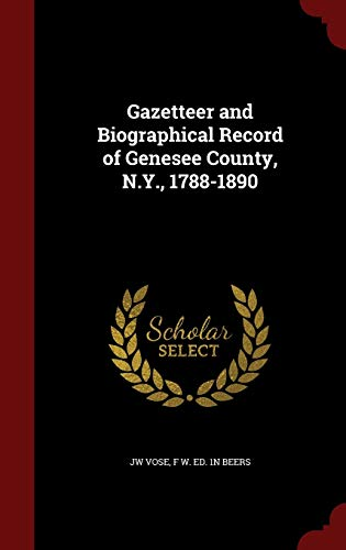 Gazetteer and Biographical Record of Genesee County,: Jw Vose, F