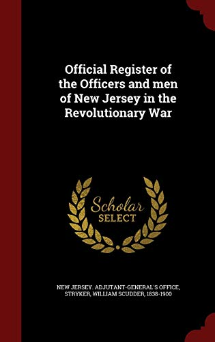 9781298569554: Official Register of the Officers and men of New Jersey in the Revolutionary War
