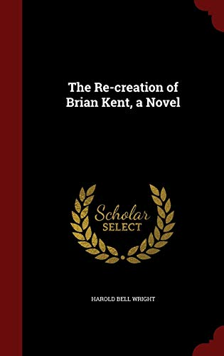 9781298572677: The Re-creation of Brian Kent, a Novel