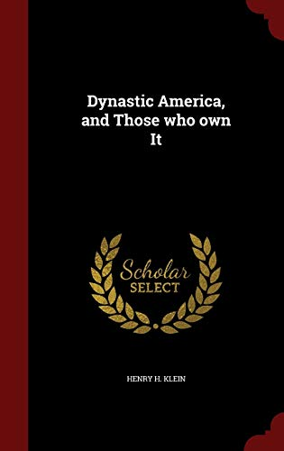 9781298573469: Dynastic America, and Those who own It