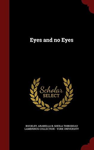 9781298574381: Eyes and no Eyes