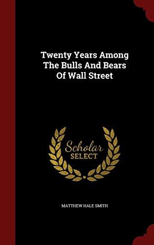 9781298579362: Twenty Years Among The Bulls And Bears Of Wall Street