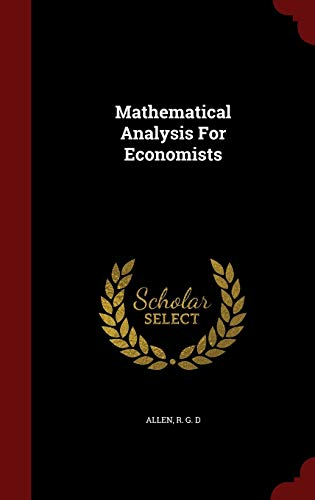 9781298580207: Mathematical Analysis For Economists