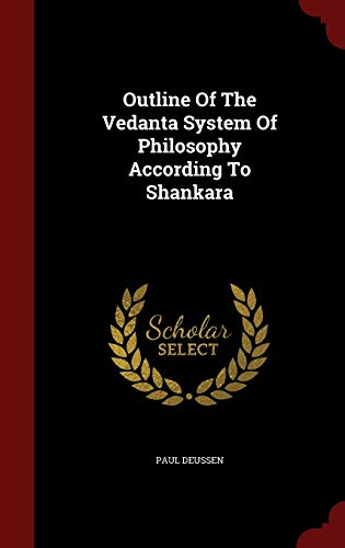 9781298580863: Outline Of The Vedanta System Of Philosophy According To Shankara