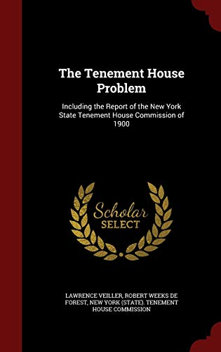 9781298586513: The Tenement House Problem: Including the Report of the New York State Tenement House Commission of 1900
