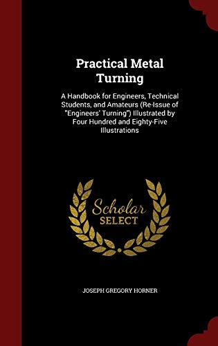 9781298587374: Practical Metal Turning: A Handbook for Engineers, Technical Students, and Amateurs (Re-Issue of