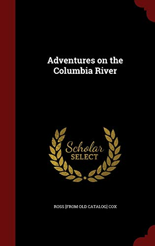 9781298589101: Adventures on the Columbia River