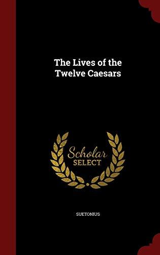 9781298593924: The Lives of the Twelve Caesars
