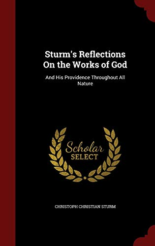 9781298595614: Sturm's Reflections On the Works of God: And His Providence Throughout All Nature