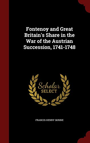 9781298596185: Fontenoy and Great Britain's Share in the War of the Austrian Succession, 1741-1748