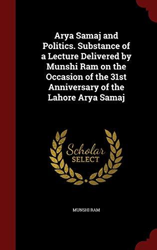 Arya Samaj and Politics. Substance of a: Munshi Ram
