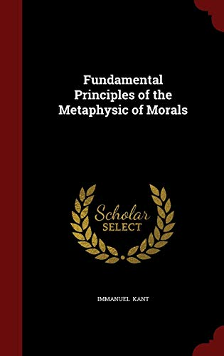 9781298599193: Fundamental Principles of the Metaphysic of Morals