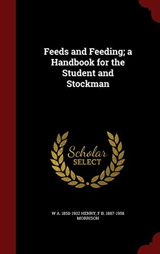 9781298601933: Feeds and Feeding; a Handbook for the Student and Stockman