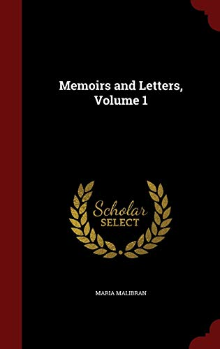 9781298606976: Memoirs and Letters, Volume 1