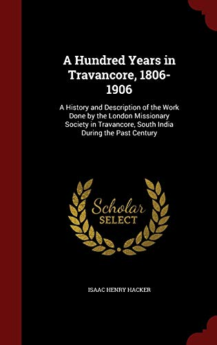 A Hundred Years in Travancore, 1806-1906: Isaac Henry Hacker