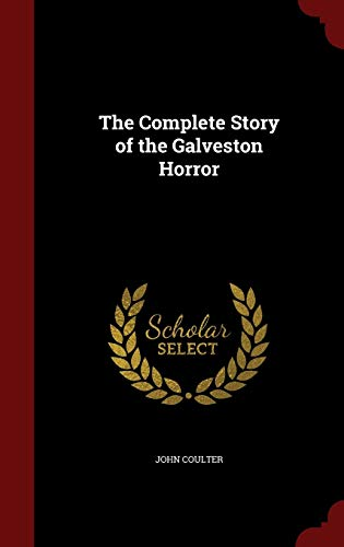 9781298613264: The Complete Story of the Galveston Horror