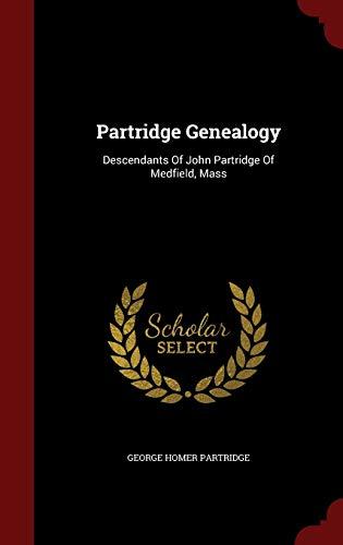 9781298616814: Partridge Genealogy: Descendants Of John Partridge Of Medfield, Mass