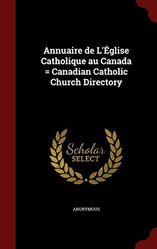 9781298617668: Annuaire de L'Église Catholique au Canada = Canadian Catholic Church Directory