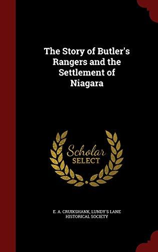 9781298618467: The Story of Butler's Rangers and the Settlement of Niagara